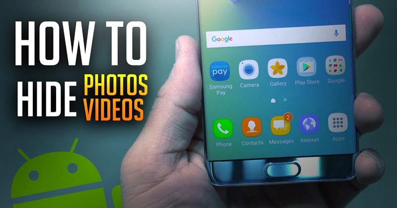 How to Hide Photos and Videos On Your Android Device