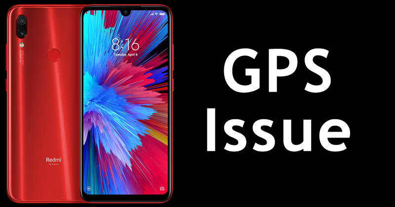 Fix Redmi Note 7 Pro Searching For GPS Issue