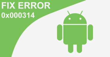 What is error code 0x000314 in Android