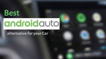 5 Best Android Auto Alternative for your Car